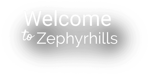 Welcome to Zephyrhills