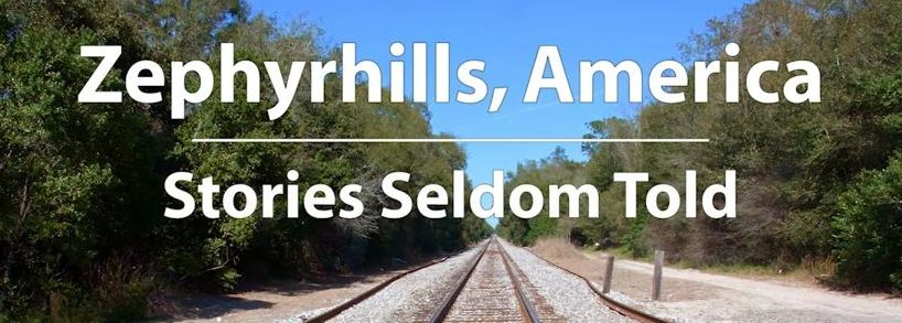 Zephyrhills, America - Stories Seldom Told